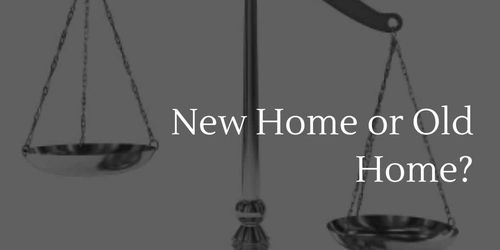 New Home or Old Home?